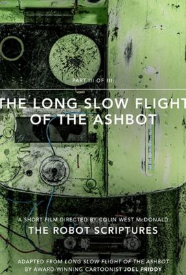 The Long Slow Flight of the Ashbot (2015)
