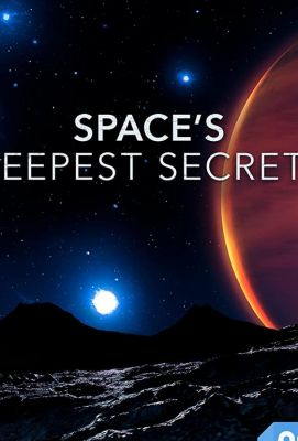 Space's Deepest Secrets (2016)